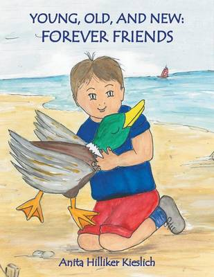 Young, Old, and New: Forever Friends (Paperback)