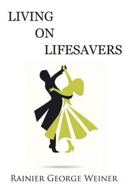 Living on Lifesavers (Paperback)
