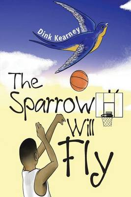 The Sparrow Will Fly (Paperback)