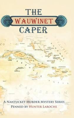 The Wauwinet Caper: A Nantucket Murder Mystery Series (Hardback)