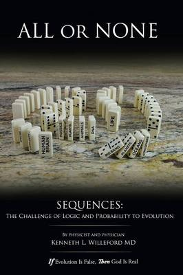 All or None: Sequences: The Challenge of Logic and Probability to Evolution (Paperback)
