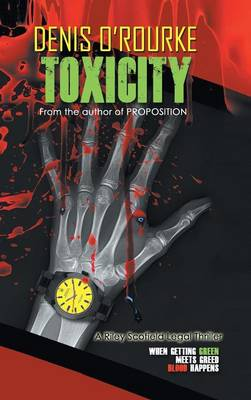 Toxicity: When Getting Green Meets Greed Blood Happens (Hardback)