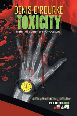 Toxicity: When Getting Green Meets Greed Blood Happens (Paperback)