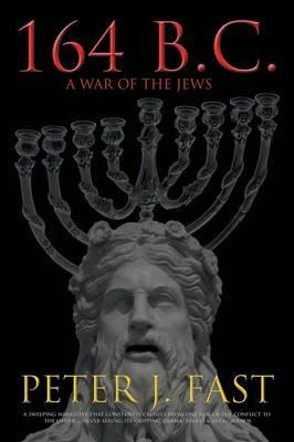 164 B.C.: A War of the Jews (Paperback)
