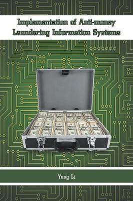 Implementation of Anti-Money Laundering Information Systems (Paperback)