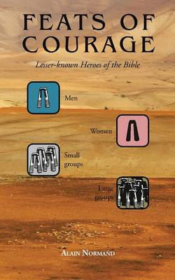 Feats of Courage: Lesser-Known Heroes of the Bible (Paperback)