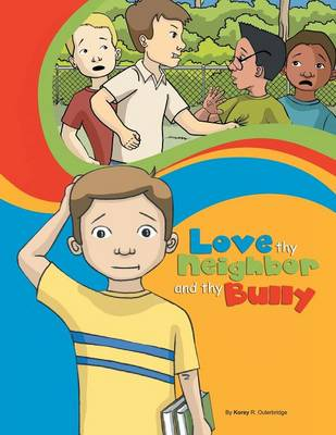 Love Thy Neighbor and Thy Bully (Paperback)