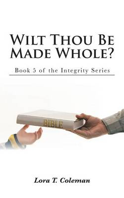 Wilt Thou Be Made Whole? (Paperback)