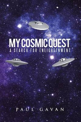 My Cosmic Quest: A Search for Enlightenment (Paperback)