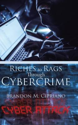 Riches to Rags Through Cybercrime (Hardback)