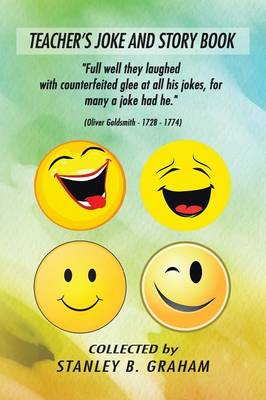 Teacher's Joke and Story Book: Collected by Stanley B. Graham (Paperback)