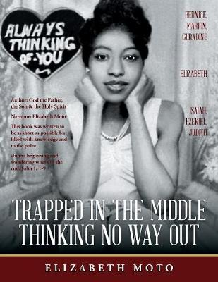 Trapped in the Middle Thinking No Way Out (Paperback)