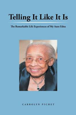 Telling It Like It Is: The Remarkable Life Experiences of My Aunt Edna (Paperback)