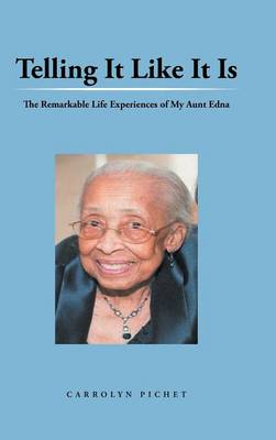 Telling It Like It Is: The Remarkable Life Experiences of My Aunt Edna (Hardback)
