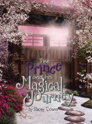The Prince and His Magical Journey (Hardback)