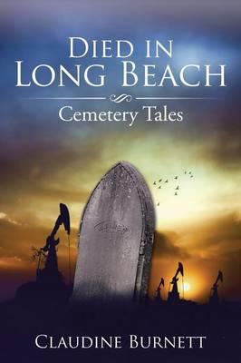 Died in Long Beach: Cemetery Tales (Paperback)
