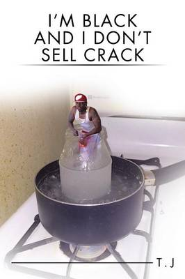 I'm Black and I Don't Sell Crack (Paperback)