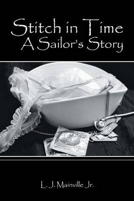 Stitch in Time: A Sailor's Story (Paperback)
