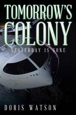 Tomorrow's Colony: Yesterday Is Gone (Paperback)