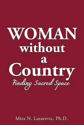 Woman Without a Country: Finding Sacred Space (Paperback)