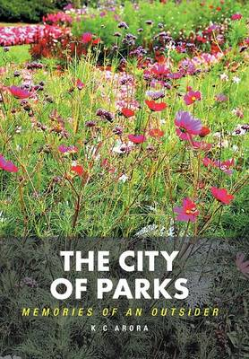 The City of Parks: Memories of an Outsider (Hardback)