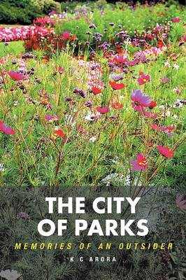 The City of Parks: Memories of an Outsider (Paperback)