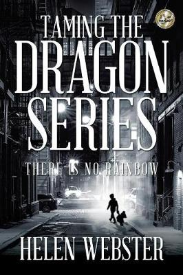 Taming the Dragon Series: There Is No Rainbow (Paperback)