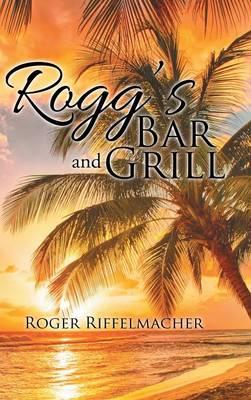 Rogg's Bar and Grill (Hardback)