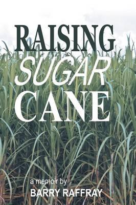 Raising Sugar Cane: A Memoir (Paperback)