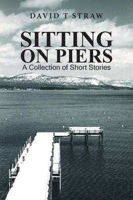 Sitting on Piers: A Collection of Short Stories (Paperback)
