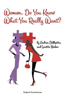 Women, Do You Know What You Really Want? (Paperback)