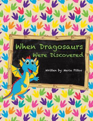 When Dragosaurs Were Discovered (Paperback)