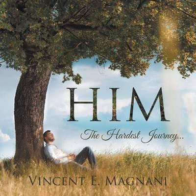 Him: The Hardest Journey . . . (Paperback)