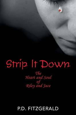 Strip It Down: The Heart and Soul of Riley and Jace (Paperback)