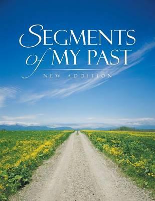 Segments of My Past (Paperback)