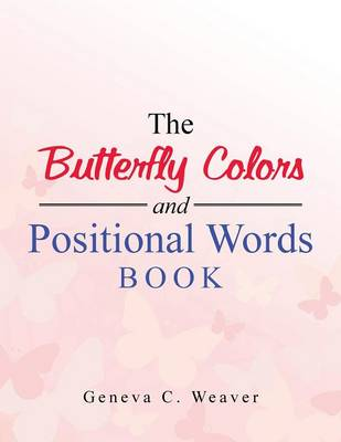 The Butterfly Colors and Positional Words Book (Paperback)