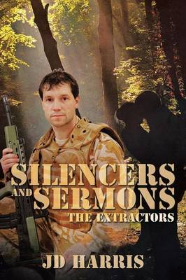 Silencers and Sermons: The Extractors (Paperback)