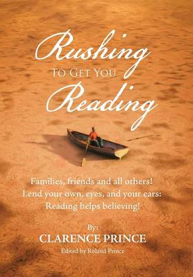 Rushing to Get You Reading: Families, Friends, and All Others (Hardback)