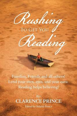 Rushing to Get You Reading: Families, Friends, and All Others (Paperback)