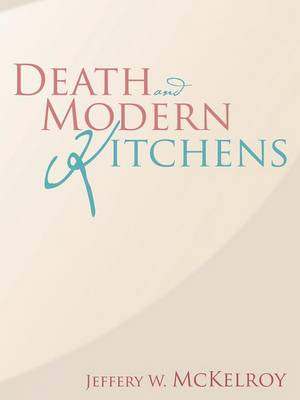 Death and Modern Kitchens (Paperback)