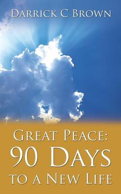 Great Peace: 90 Days to a New Life (Paperback)