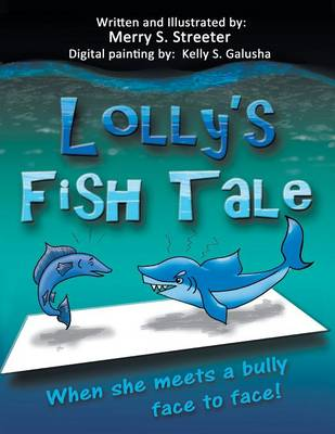 Lolly's Fish Tale: When She Meets a Bully Face to Face (Paperback)