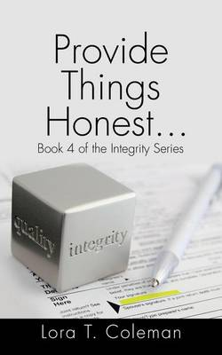 Provide Things Honest?: Book 4 of the Integrity Series (Paperback)