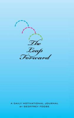 The Leap Forward: A Daily Motivational Journal (Hardback)