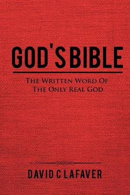 God's Bible: The Written Word of the Only Real God (Paperback)