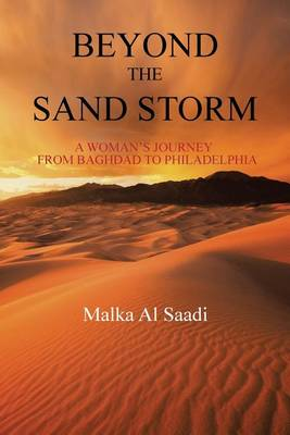 Beyond the Sand Storm: A Woman's Journey from Baghdad to Philadelphia (Paperback)