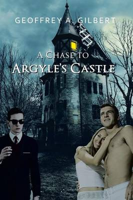 A Chase to Argyle's Castle (Paperback)