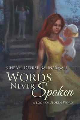 Words Never Spoken: A Book of Spoken Word (Paperback)