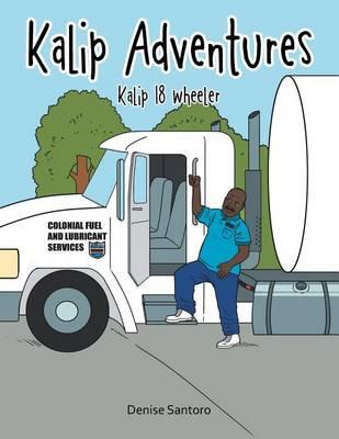 Kalip Adventures: Kalip 18 Wheeler (Paperback)
