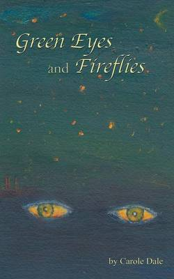 Green Eyes and Fireflies (Paperback)
